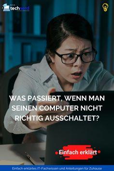 Eigentlich ist es ja ziemliche einfach etwas auszuschalten. Man betätigt einen Schalter, dreht einen Schlüssel oder wirft das Gerät samt Stromkabel aus dem Fenster. Und ich gebe es zu, ich habe in der Eile auch schon mal einfach lange den Ausschaltknopf gedrückt oder das Stromkabel gezogen. Doch was passiert eigentlich, wenn man seinen Computer nicht richtig ausschaltet? Hier ist die Antwort. It Wissen, Der Computer, Microsoft Office, Tricks, Technology, Right Guy, Hard Disk Drive, Cable, Education