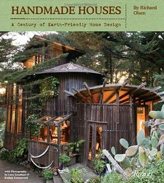 The book Handmade Houses, A Century of Earth-Friendly Home Design, by Richard Olsen