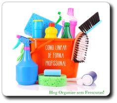Organize sem Frescuras | Rafaela Oliveira » Arquivos » 10 dicas para limpar a casa de forma profissional