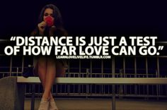 Distance is just a test of how