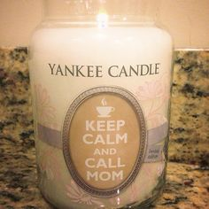 Yankee, Keep Calm and Call Mom. Best candle scent.
