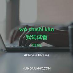 我试试看 - wo shi shi kan - I'll try Chinese Lessons, French Lessons, Spanish Lessons, Teaching Spanish, Teaching English, Chinese Sentences, Chinese Phrases, Mandarin Lessons, Learn Mandarin