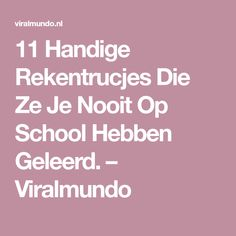 11 Handige Rekentrucjes Die Ze Je Nooit Op School Hebben Geleerd. – Viralmundo
