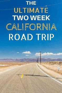 Detailed itinerary and trip planning advice for the ultimate California two week road trip, including San Francisco, LA, the Pacific Coast Highway, Death Valley, Yosemite and more!
