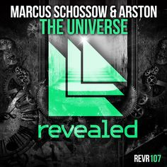 The Universe - Marcus Schossow & Arston.                                                         Revealed Recordings REVR107