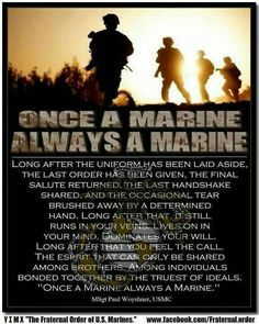 Once A Marine.for one of my Marines! Marine Corps Quotes, Marine Corps Humor, Usmc Quotes, Military Quotes, Military Humor, Us Marine Corps, Military Life, Military Terms, Navy Military