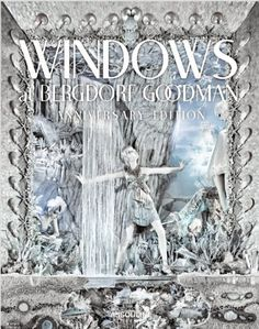 Windows at Bergdorf Goodman Anniversary Edition by David Hoey. Save 37 Off!. $157.50. 300 pages. Publication: November 15, 2012. Edition - Ltd Spl. Publisher: Assouline; Ltd Spl edition (November 15, 2012)