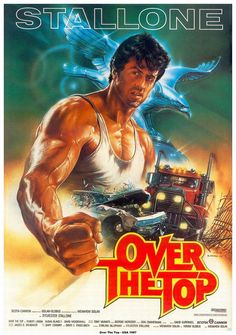 Stallone in Over The Top, a movie about truck drivin' and arm wrestling. My brother and I watched this so many times in our younger days!!
