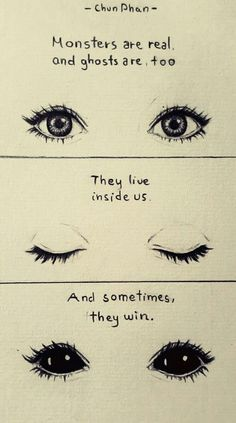 Monsters are real, they live inside us - 9GAG