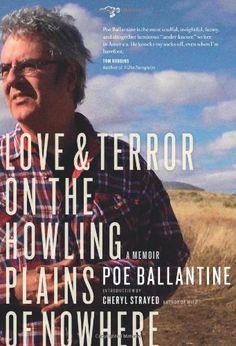 Love and Terror on the Howling Plains of Nowhere: A Memoir by Poe Ballantine,http://www.amazon.com/dp/098347754X/ref=cm_sw_r_pi_dp_pjIJsb04FCJWTJ86