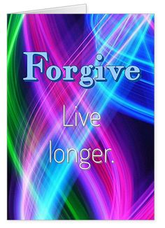 Forgive and you'll live longer. I understand that failing to forgive is harmful. Harmful to both sides. Have you noticed  how nearly everyone has a sad story to tell. We seem to almost enjoy holding on to our stuff. Well at least that's what we do. This is a bold card to give to a friend. Do you think you're up to it. Perhaps you might like to send the card to yourself on your birthday!  It'll be interesting to see what you write inside the card!
