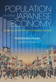 Population and the Japanese economy : longevity, innovation, and economic growth Business And Economics, Japanese Words, English Translation, Rest Of The World, Graduate School, Nonfiction, Discovery, Innovation, This Book