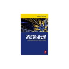 Functional Glasses and Glass-ceramics : Processing, Properties and Applications (Paperback) (Basudeb