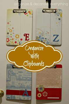 31 Days of Getting Organized (Using What You Have) - Day 21: Organize With Clipboards - Organize and Decorate Everything