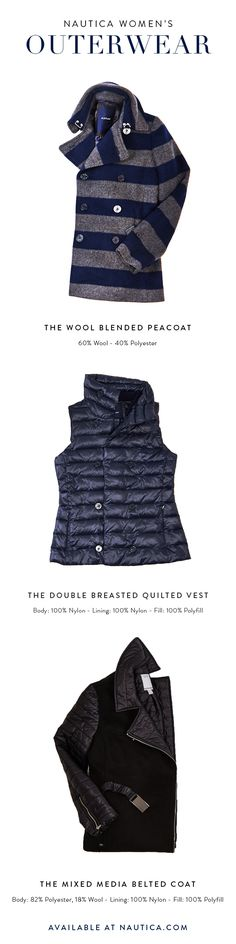 Celebrate in Style this season with Nautica Women's Outerwear. Our top picks are our Wool Blended Pea Coat perfect for any occasion, the Double Breasted Quilted Vest for under a top coat or for outdoor actives, and last but not least the Mixed Media Belted Coat!