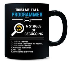Trust Me I m A Programmer Great Gift For A Pragrammer - Mug Novelty Helmets, Novelty Hats, Novelty License Plates, Novelty Items, Gifts For Programmers, Novelty Store, Computer Humor, Novelty Fabric, Trust Me
