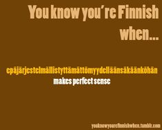Discovered by hockey_girl. Find images and videos about quotes, lol and awesome on We Heart It - the app to get lost in what you love. Meanwhile In Finland, Learn Finnish, Ap European History, Finnish Words, Finnish Language, Proverbs Quotes, Cool Countries, Funny Facts, Helsinki
