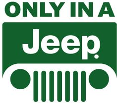 It's a jeep thing.  ..Re-pinning this for my daughter and son-in-law because they love jeeps.