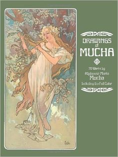 Drawings of Mucha: 70 Works by Alphonse Maria Mucha Including 9 in Full Color: Alphonse Mucha: 9780486236728: Amazon.com: Books