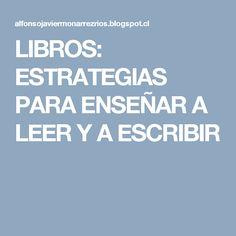 LIBROS: ESTRATEGIAS PARA ENSEÑAR A LEER Y A ESCRIBIR