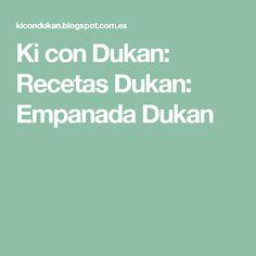 Ki con Dukan: Recetas Dukan: Empanada Dukan