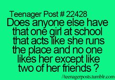 That girl is probably me... Not even gonna lie. But I'm not one of those preppy, snobby girls either.