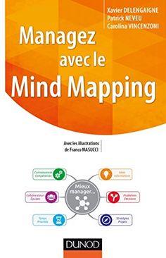 Managez avec le Mind Mapping de Xavier Delengaigne http://www.amazon.fr/dp/2100743023/ref=cm_sw_r_pi_dp_xJh0wb0SJVE1T