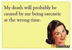 death-caused-sarcasm-wrong-time-ecard