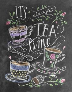 Tea Lover Gift – It's Always Tea Time – Tea Party Decor – Kitchen Art – Chalkboard Art – Kitchen Print – Chalk Art – Kitchen Chalkboard - illustration Kitchen Prints, Kitchen Art, Kitchen Decor, Decorating Kitchen, Kitchen Dining, Chalk It Up, Chalk Art, Chalkboard Art Kitchen, Chalkboard Print