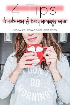 4 Tips for Easier Mom + Baby Mornings - Kelsinwonderland Mom Hacks, Baby Hacks, Good Parenting, Parenting Hacks, Mom And Baby, Baby Kids, Newborn Baby Tips, Breastfeeding And Pumping, Mom Advice