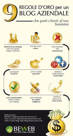 In questa infografica, le nove regole d'oro per un blog aziendale in grado di portare clienti alla tua impresa. A cura di BeWeB e Soluzioni per Comunicare.