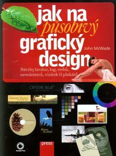 Martinus.sk > Knihy: Jak na působivý grafický design (John McWade)