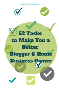 52 Tasks to Make You a Better Blogger & Home Business Owner