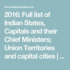 2016: Full list of Indian States, Capitals and their Chief Ministers; Union Territories and capital cities   India News Bulletin