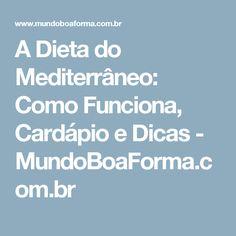A Dieta do Mediterrâneo: Como Funciona, Cardápio e Dicas - MundoBoaForma.com.br