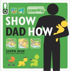 https://www.amazon.com/Show-Dad-How-Parenting-Magazine/dp/1616281111/ref=pd_sim_14_16?_encoding=UTF8