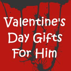 Valentine's Day Gifts For Him - Unique Valentine's Ideas