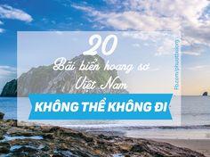 Cùng Phượt đi điểm danh 20 bãi biển đẹp nhất Việt Nam như bãi Sao, bãi Đầm Trầu, bãi Mến, biển Mỹ Khê, bãi Kỳ Co, biển Lý Sơn, biển Cô Tô, Quan Lạn, Phú Quý