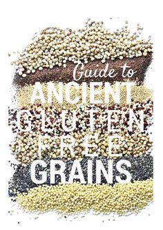 Guide to Gluten Free Ancient Grains! via @forkandbeans