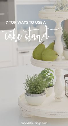 7 Ways to Use Cake Stands