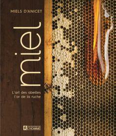 Miel d'Anicet: L'art des abeilles, l'or de la rûche