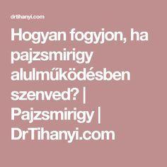 Hogyan fogyjon, ha pajzsmirigy alulműködésben szenved?   Pajzsmirigy   DrTihanyi.com