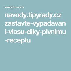 navody.tipyrady.cz zastavte-vypadavani-vlasu-diky-pivnimu-receptu