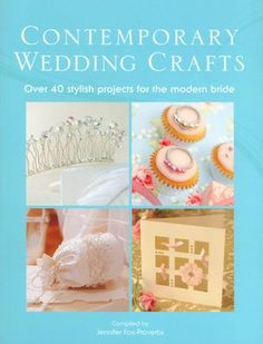Contemporary Wedding Crafts. Click on the cover to see if the book's available at Otis Library.