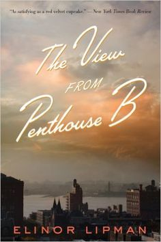 The View from Penthouse B - Kindle edition by Elinor Lipman. Literature & Fiction Kindle eBooks @ AmazonSmile.