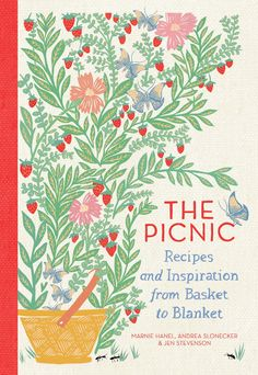 The Hardcover of the The Picnic: Recipes and Inspiration from Basket to Blanket by Marnie Hanel, Andrea Slonecker, Jen Stevenson Picnic Foods, Picnic Recipes, Picnic Ideas, Healthy Picnic, Dinner Recipes, Chalk It Up, Crisp Recipe, New Cookbooks, Summer Picnic