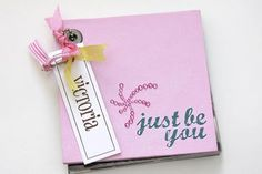 Just be you album...Cute way to encourage your child to be themselves!