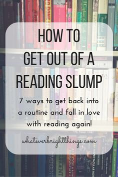 Stuck in a reading slump? Click through to find seven easy ways to get back into a routine and fall in love with reading again! Reading Slump, Reading Tips, Reading Quotes, Reading Strategies, Love Reading, Book Quotes, Reading Goals, Reading Nook, Writing Tips