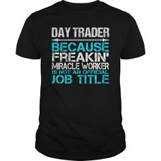[Best Tshirt name origin] Awesome Tee For Day Trader  Order Online  How to ? 1. Select color 2. Click the ADD TO CART button 3. Select your Preferred Size Quantity and Color 4. CHECKOUT! If you want more awesome tees you can use the SEARCH BOX and find your favorite !!  Tshirt Guys Lady Hodie  SHARE and Get Discount Today Order now before we SELL OUT  Camping a ogd obsessive gardening disorder great gift for any lover tee for day trader