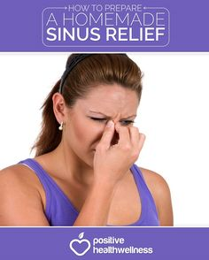 How to Prepare a Homemade Sinus Relief - Positive Health Wellness